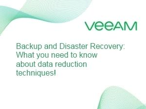 White paper: Backup and disaster recovery: What you need to know about data reduction techniques!