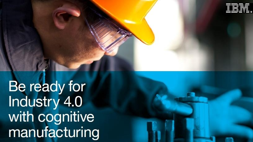 Harness the power of data with IBM's cognitive manufacturing.