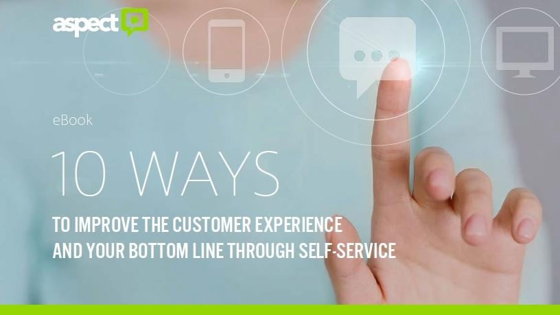Ten ways to improve customer experience and bottom line through self-service.