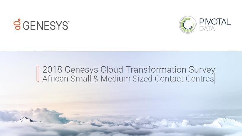 2018 Genesys Cloud Transformation Survey.